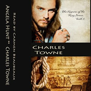 Charles Towne Audiobook By Angela Elwell Hunt cover art
