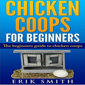 Chicken Coops for Beginners Audiobook By Erik Smith cover art