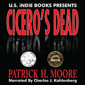 Cicero's Dead Audiobook By Patrick H. Moore cover art