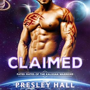 Claimed: A Sci-Fi Alien Romance Audiobook By Presley Hall cover art