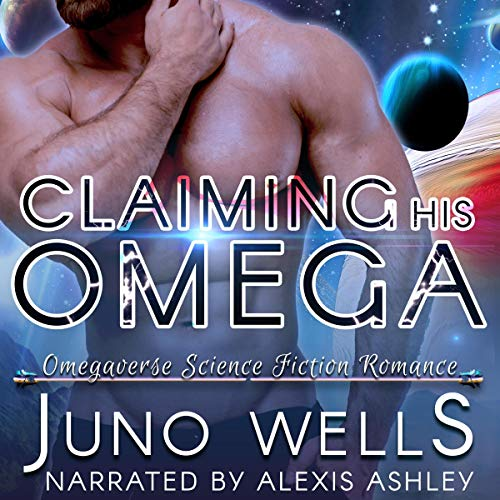 Claiming His Omega: MF Omegaverse SF Romance Audiobook By Juno Wells cover art