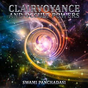 Clairvoyance and Occult Powers Audiobook By Swami Panchadasi cover art