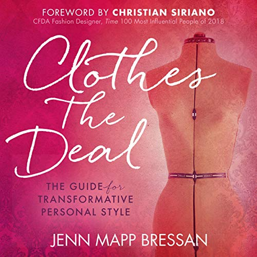 Clothes the Deal: The Guide for Transformative Personal Style Audiobook By Jenn Mapp Bressan cover art