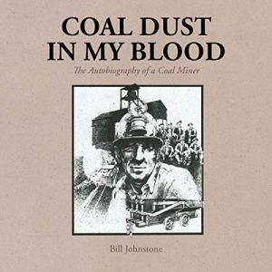 Coal Dust in My Blood Audiobook By Bill Johnstone cover art