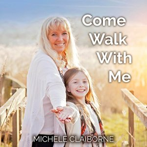 Come Walk with Me Audiobook By Michele Claiborne cover art