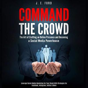 Command the Crowd Audiobook By J. E. Ford cover art