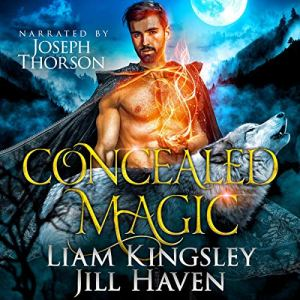 Concealed Magic Audiobook By Liam Kingsley, Jill Haven cover art