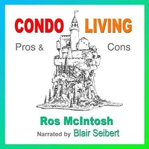 Condo Living Audiobook By Ros McIntosh cover art