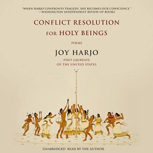 Conflict Resolution for Holy Beings Audiobook By Joy Harjo cover art