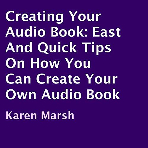 Creating Your Audio Book Audiobook By Karen Marsh cover art