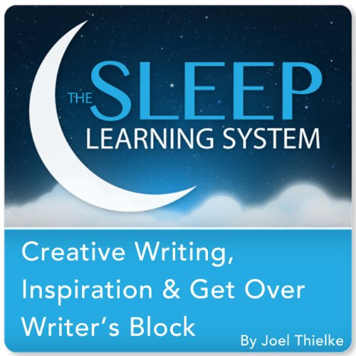 Creative Writing, Inspiration & Get Over Writer's Block with Hypnosis, Meditation, and Affirmations Audiobook By Joel Thielke cover art