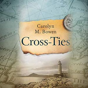 Cross-Ties Audiobook By Carolyn M. Bowen cover art