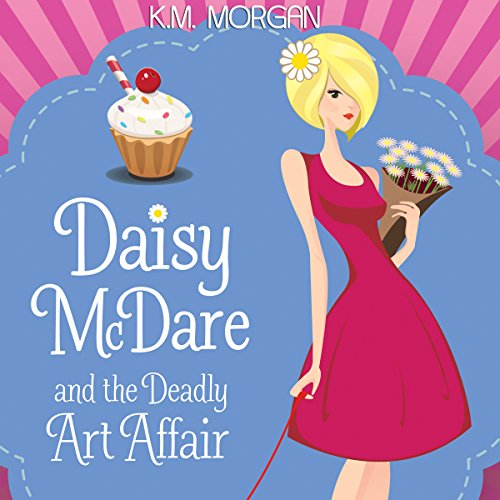 Daisy McDare and the Deadly Art Affair Audiobook By K.M. Morgan cover art