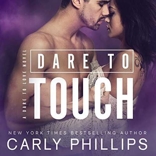 Dare to Touch Audiobook By Carly Phillips cover art