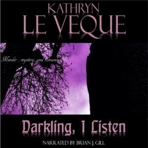 Darkling, I Listen Audiobook By Kathryn Le Veque cover art
