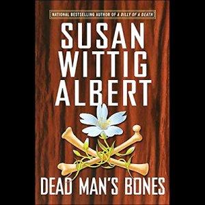Dead Man's Bones (China Bayles #13) Audiobook By Susan Wittig Albert cover art