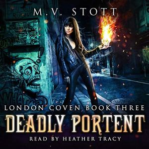 Deadly Portent (An Uncanny Kingdom Urban Fantasy) Audiobook By M.V. Stott cover art