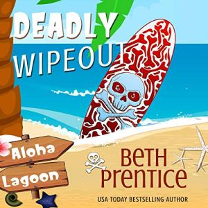 Deadly Wipeout Audiobook By Beth Prentice cover art