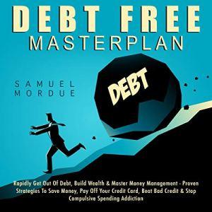Debt Free Masterplan Audiobook By Samuel Mordue cover art