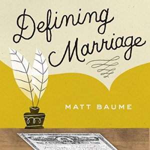 Defining Marriage Audiobook By Matthew Baume cover art