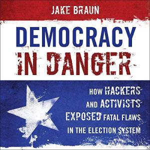 Democracy in Danger Audiobook By Jake Braun cover art