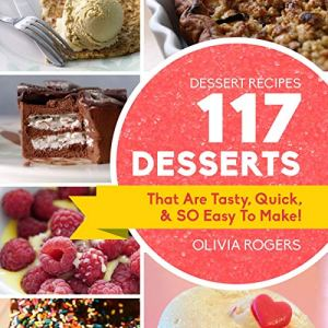 Dessert Recipes Audiobook By Olivia Rogers cover art