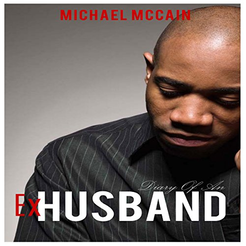 Diary of an Ex-Husband Audiobook By Michael McCain cover art