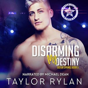 Disarming My Destiny Audiobook By Taylor Rylan cover art