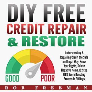 DIY Free Credit Repair & Restore Audiobook By Rob Freeman cover art