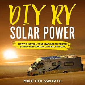 DIY RV Solar Power Audiobook By Mike Holsworth cover art
