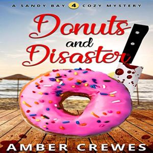 Donuts and Disaster Audiobook By Amber Crewes cover art