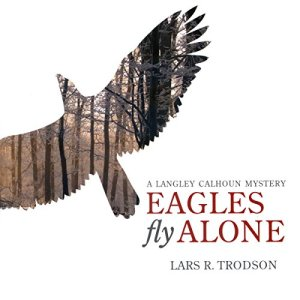 Eagles Fly Alone Audiobook By Lars Trodson cover art