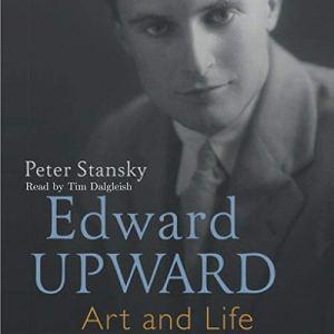 Edward Upward Audiobook By Peter Stansky cover art
