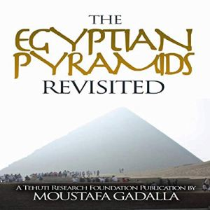 Egyptian Pyramids Revisited Audiobook By Moustafa Gadalla cover art