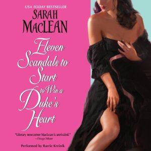Eleven Scandals to Start to Win a Duke's Heart Audiobook By Sarah MacLean cover art