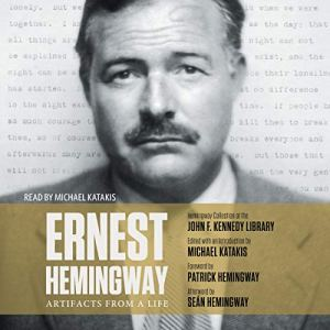 Ernest Hemingway: Artifacts From a Life Audiobook By Michael Katakis cover art