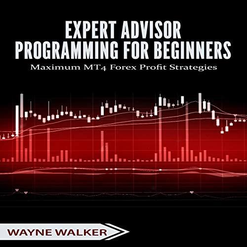 Expert Advisor Programming for Beginners Audiobook By Wayne Walker cover art