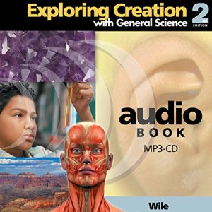 Exploring Creation with General Science: 2nd Edition Audiobook By Dr. Jay L. Wile cover art
