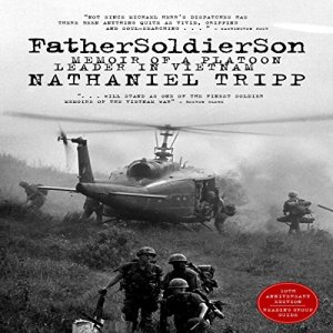 Father, Soldier, Son: Memoir of a Platoon Leader In Vietnam Audiobook By Nathaniel Tripp cover art