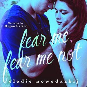 Fear Me, Fear Me Not Audiobook By Elodie Nowodazkij cover art