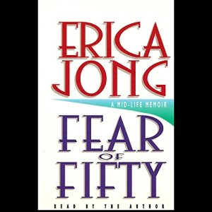 Fear of Fifty Audiobook By Erica Jong cover art