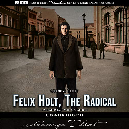 Felix Holt, the Radical Audiobook By George Eliot cover art