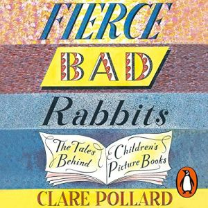 Fierce Bad Rabbits Audiobook By Clare Pollard cover art