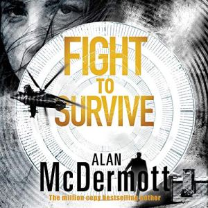 Fight to Survive Audiobook By Alan McDermott cover art