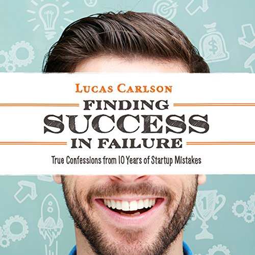 Finding Success in Failure Audiobook By Lucas Carlson cover art