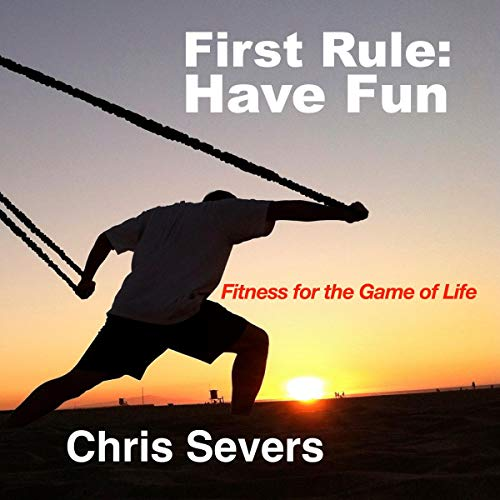 First Rule: Have Fun Audiobook By Chris Severs cover art