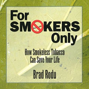 For Smokers Only Audiobook By Dr. Brad Rodu cover art