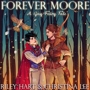 Forever Moore: A Gay Fairy Tale Audiobook By Christina Lee, Riley Hart cover art