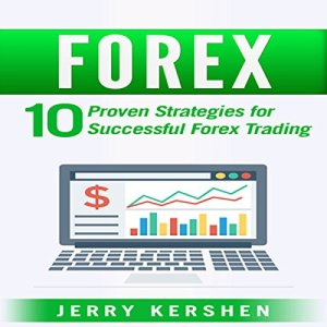 Forex: 10 Proven Strategies for Successful Forex Trading Audiobook By Jerry Kershen cover art