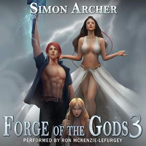Forge of the Gods 3 Audiobook By Simon Archer cover art